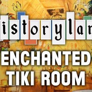 Historyland - Disney's Enchanted Tiki Room